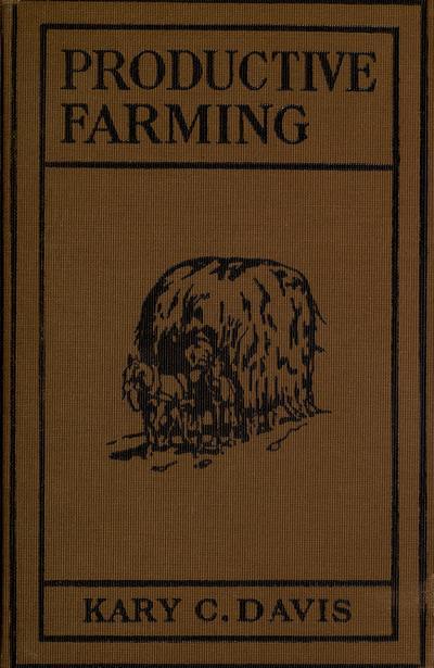 Productive farming, by Kary Cadmus Davis.