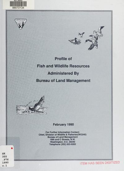 Profile of fish and wildlife resources administered by Bureau of Land Management.