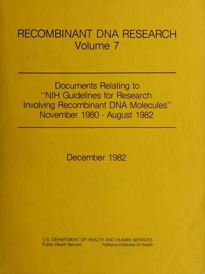 Recombinant DNA research : documents relating to NIH guidelines for research involving recombinant DNA molecules /