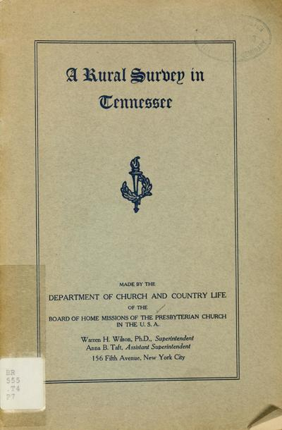 A rural survey in Tennessee, made by the Department of Church and Country Life of the Board of Home Missions of the Presbyterian Church in the U.S.A.