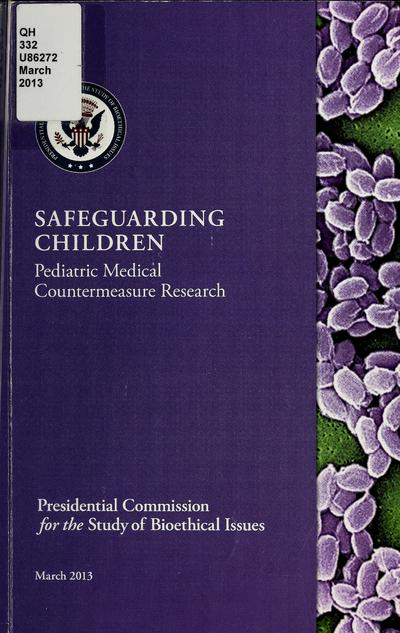 Safeguarding children : pediatric medical countermeasure research.