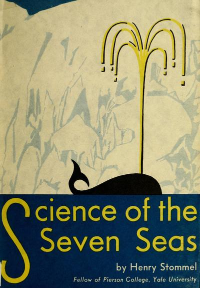Science of the seven seas / [by] Henry Stommel...