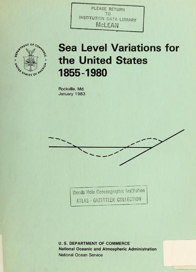 Sea level variations for the United States, 1855-1980 / Tides and Water Levels Branch ; Steacy D. Hicks, Henry A. Debaugh, Jr., Leonard E. Hickman, Jr.