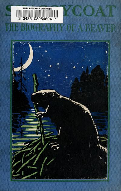 Shaggycoat; the biography of a beaver, by Clarence Hawkes ... illustrations by Charles Copeland.