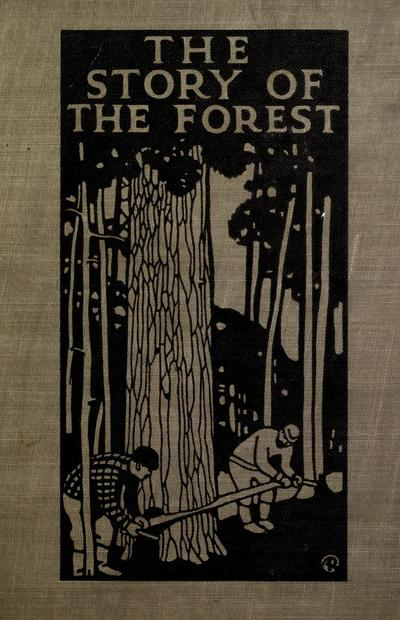 The story of the forest, by John Gordon Dorrance.