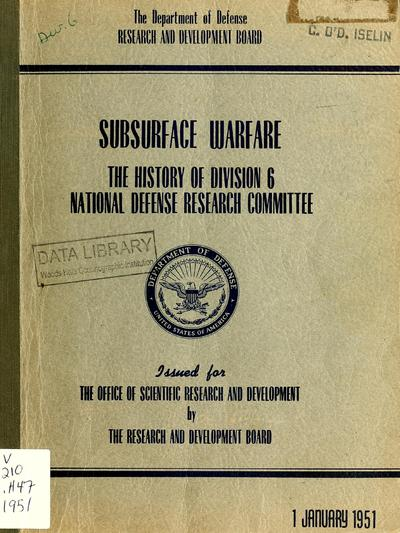 Subsurface warfare : the history of Division 6, NDRC / by John Herrick.