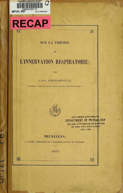 Sur la théorie de l'innervation respiratoire, par Léon Fredericq ...