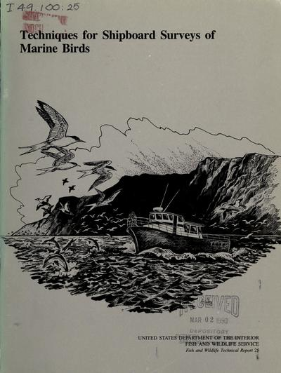 Techniques for shipboard surveys of marine birds / by Patrick J. Gould and Douglas J. Forsell.