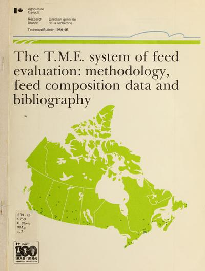 The T.M.E. system of feed evaluation : methodology, feed composition data and bibliography /