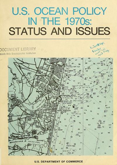 U. S. ocean policy in the 1970s : status and issues / Juanita M. Kreps ... [et al.]