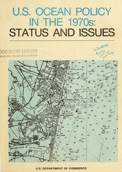 U. S. ocean policy in the 1970s : status and issues / Juanita M. Kreps ... [et al.]