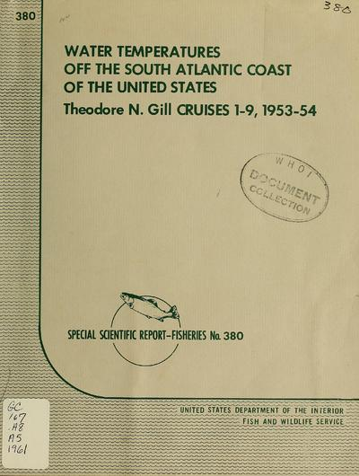 Water temperatures off the South Atlantic coast of the United States, Theodore N. Gill cruises 1-9, 1953-54 / by William W. Anderson, Joseph E. Moore and Herbert R. Gordy.