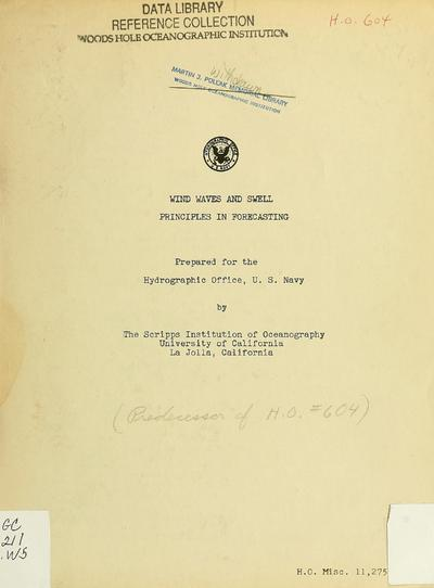 Wind waves and swell : principles in forecasting / prepared for the Hydrographic Office, U.S. Navy, by the Scripps Institution of Oceanography.