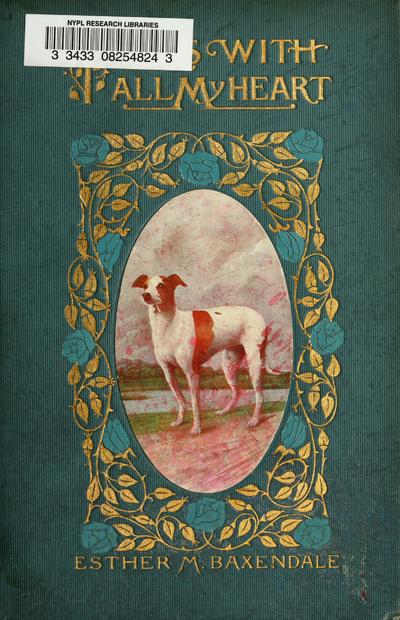 Yours with all my heart : her own story, as told by the beautiful Italian gazelle-hound Fairy / by Esther M. Baxendale.