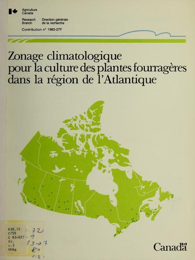 Zonage climatologique pour la culture des plantes fourragères dans la région de l'Atlantique /