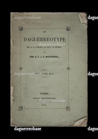 Le Daguerréotype mis a la portée de tout le monde;