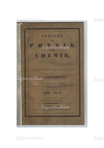 XI. Der Daguerreotyp, S. 193-216  (und) XII. Daguerre's Vorschrift zur Bereitung eines für Lichtwirkungen empfindlichen Papiers, S. 217-219  (mit) Zusatz. Talbot`s empfindliche Papiere, S.  220-221.