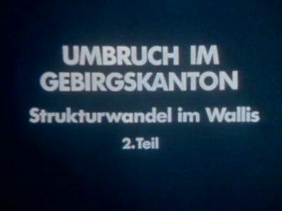Strukturwandel im Wallis (Teil 2)