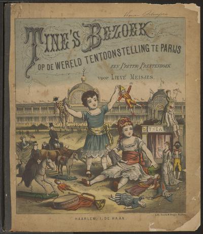Tine's bezoek op de wereld tentoonstelling te Parijs: een prettig prentenboek voor lieve meisjes
