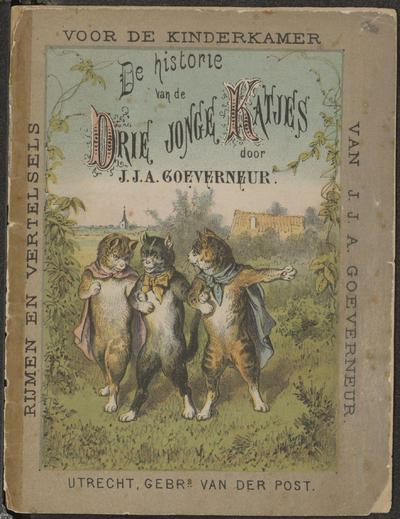 De historie van de drie jonge katjes: van J.J.A. Goeverneur