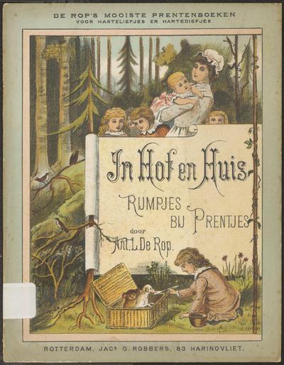In hof en huis: rijmpjes bij prentjes door Ant. L. de Rop