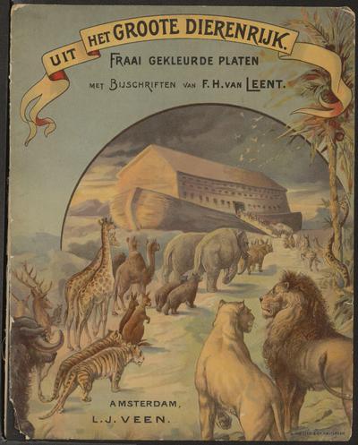 Uit het groote dierenrijk: fraai gekleurde platen met bijschriften van F.H. van Leent
