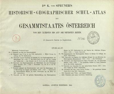 K. von Spruner's historisch-geographischer Schul-Atlas des Gesammtstaates Österreich von den ältesten bis auf die neuesten Zeiten