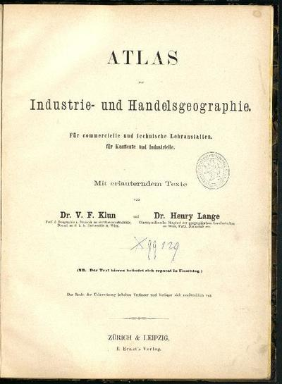 Atlas für Industrie- und Handelsgeographie Für commercielle und technische Lehranstalten, für Kaufleute und Industrielle