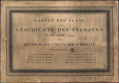 Karten und Plane zu der Geschichte des Feldzugs vom Jahr 1799 in Deutschland und in der Schweitz