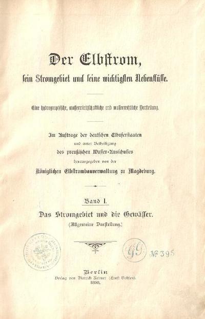 Der Elbstrom, sein Stromgebiet und seine wichtigsten Nebenflüsse - Band I.,: Das Stromgebiet und die Gewässer (Allgemeine Darstellung)