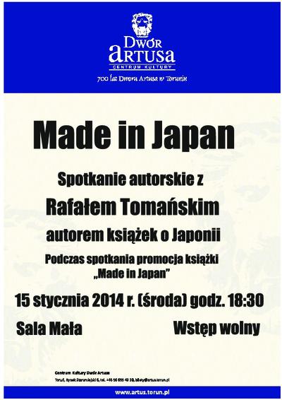 Made in Japan : spotkanie autorskie z Rafałem Tomańskim autorem książek o Japonii : 15 stycznia 2014 r.
