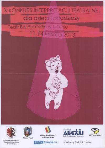 X Konkurs Interpretacji Teatralnej dla dzieci i młodzieży – Teatr Baj Pomorski w Toruniu : 11-14 marca 2013