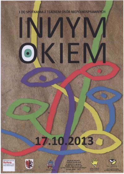 Innym okiem : 1 (X) Spotkania z Teatrem Osób Niepełnosprawnych : 17.10.2013