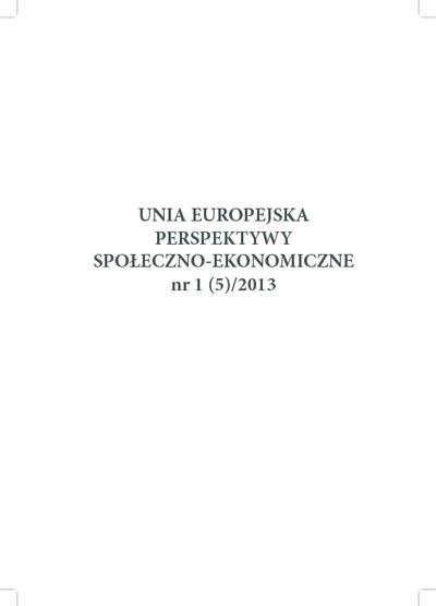 Unia Europejska - Perspektywy Społeczno-Ekonomiczne: rocznik naukowy. Nr 1(5)/2013