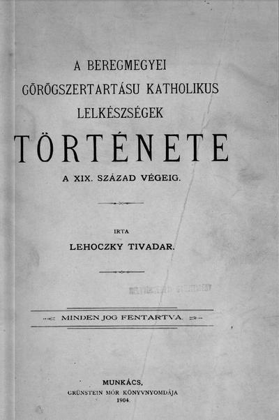 A beregmegyei görögszertartásu katholikus lelkészségek története a XIX. század végéig