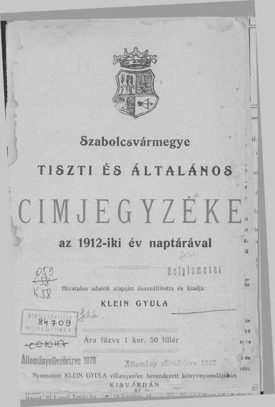 Szabolcsvármegye tiszti és általános címjegyzéke az 1912-iki év naptárával
