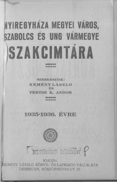 Nyíregyháza megyei város, Szabolcs és Ung vármegye szakcímtára 1935-1936. évre