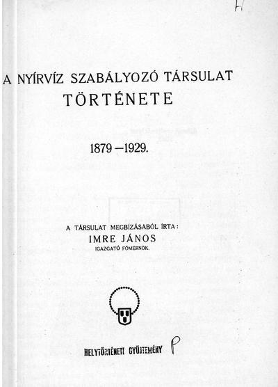 A Nyírvíz Szabályozó Társulat története 1879-1929.