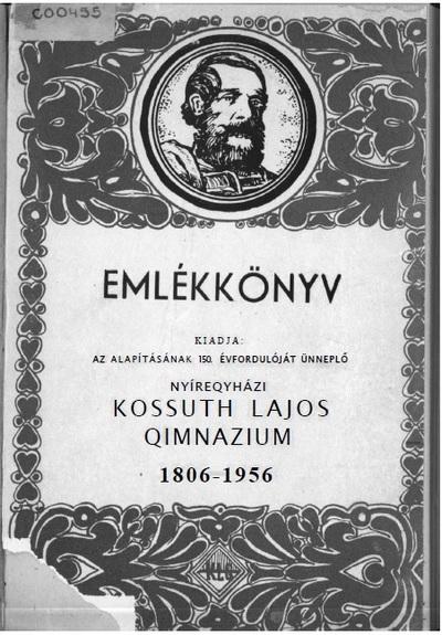 A nyíregyházi Kossuth Lajos Gimnázium emlékkönyve 1806-1956.