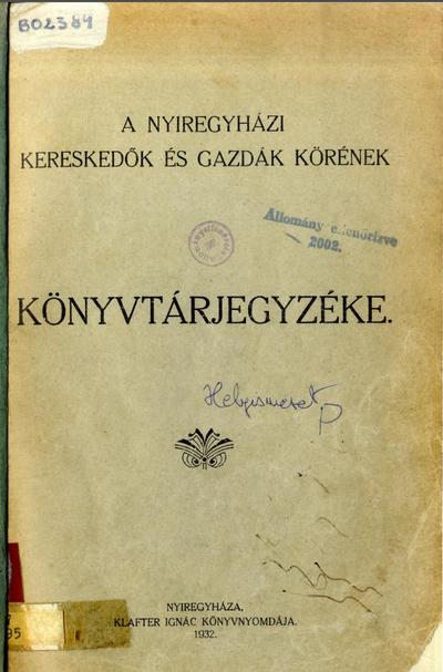 A Nyíregyházi Kereskedők és Gazdák Körének könyvtárjegyzéke