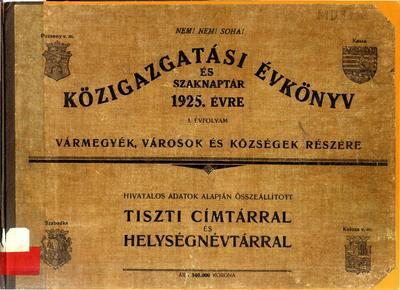 Közigazgatási évkönyv és szaknaptár 1925. évre vármegyék, városok és községek részére