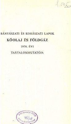 Bányászati és Kohászati Lapok Kőolaj és Földgáz 1970. évfolyam tartalommutató