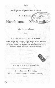 Die nöthigsten allgemeinen Lehren der höhern Maschinen-Mechanik : Mit zwei Steindrucktafeln