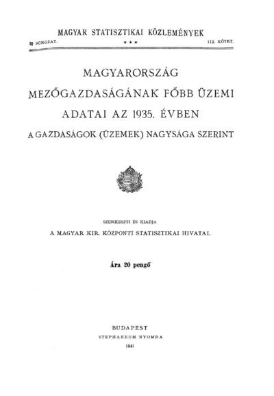 Magyarország mezőgazdaságának főbb üzemi adatai az 1935. évben a gazdaságok (üzemek) nagysága szerint