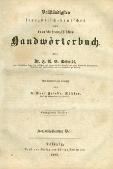 Vollständigstes französisch-deutsches und deutsch-französisches Handwörterbuch / I. A. E. Schmidt ; bearbeitet und vermehrt von Karl Friedrich Köhler