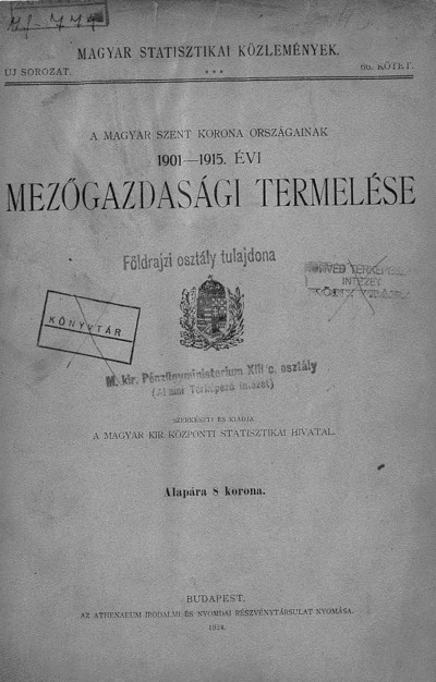 A Magyar Szent Korona országainak 1901-1915. évi mezőgazdasági termelése