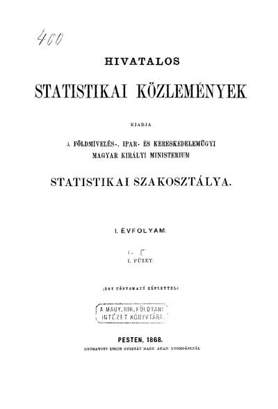Hivatalos Statistikai Közlemények 1. évf. 1868. 1-5. füz.