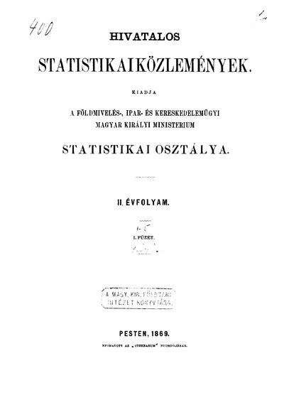 Hivatalos Statistikai Közlemények 2. évf. 1869. 1-5. füz.