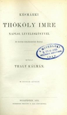 Késmárki Thököly Imre naplói, leveleskönyvei és egyéb emlékezetes írásai