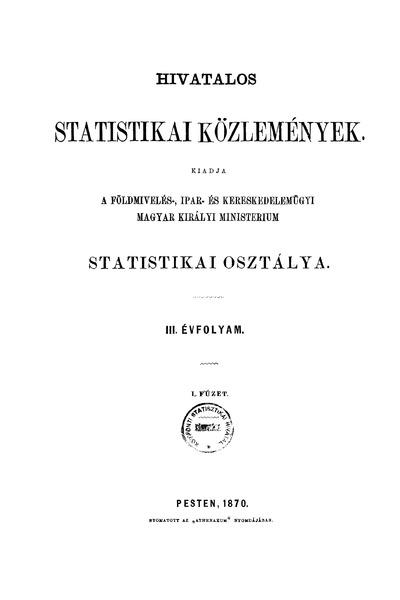 Hivatalos Statistikai Közlemények 3. évf. 1870. 1-5. füz.